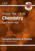 New A-Level Chemistry: AQA Year 1 & AS Complete Revision & Practice with Online Edition by CGP Books